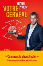 Vente Livre Numérique : Votre cerveau  - Michel Cymes - Patrice Romedenne