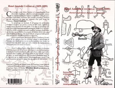 henri anatole coudreau (1859-1899) - dernier explorateur francais en amazonie