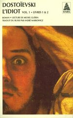 Vente Livre Numérique : L'idiot volume 1 (livres I et II)  - FEDOR DOSTOÏEVSKI - Michel Guérin