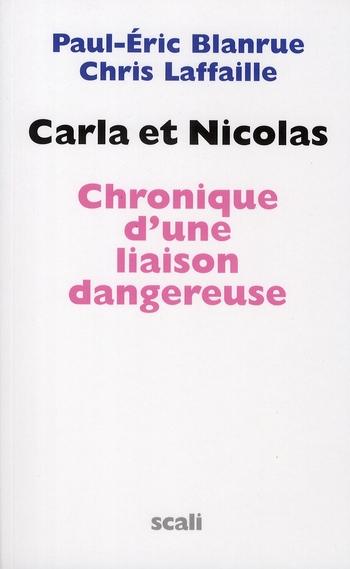 Carla et Nicolas ; chronique d'une liaison dangereuse