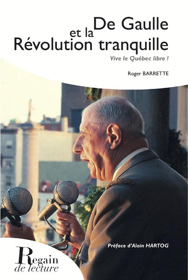 De Gaulle et la révolution tranquille ; vive le Québec libre !