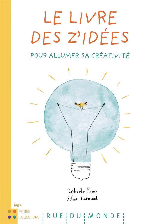 Le livre des z'idees ; pour allumer sa créativité