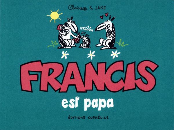 Francis T.7 ; Francis est papa