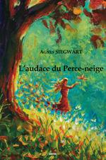 Vente Livre Numérique : L'audace du Perce-neige  - Agnès Siegwart