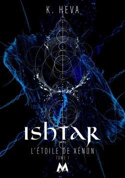 L'étoile de xénon t.1 ; Ishtar