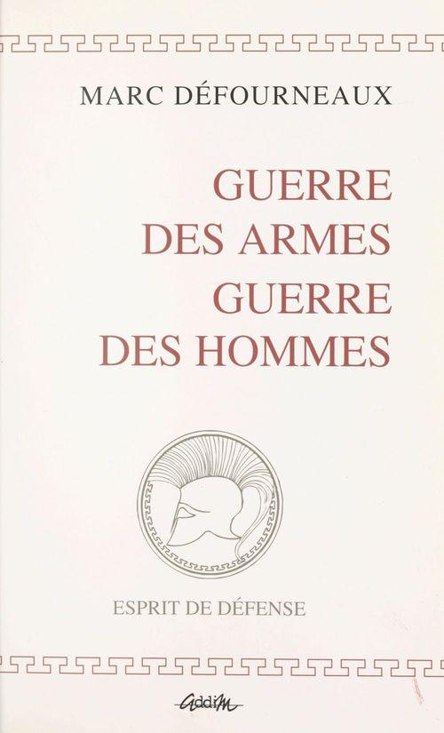Guerre des armes, guerre des hommes