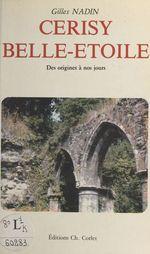 Cerisy Belle-Étoile : des origines à nos jours