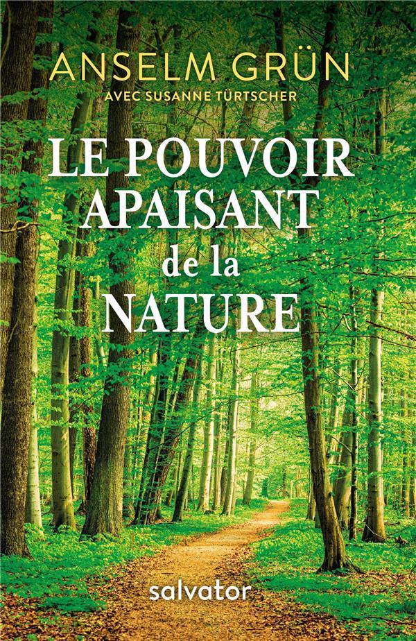 LE POUVOIR APAISANT DE LA NATURE