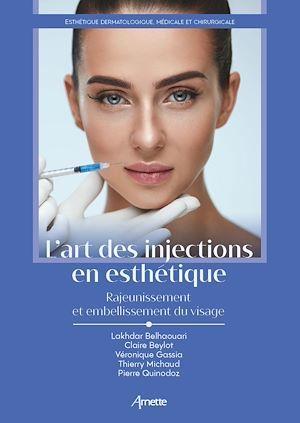 l'art des injections en esthétique ; rajeunissement et embellissement du visage
