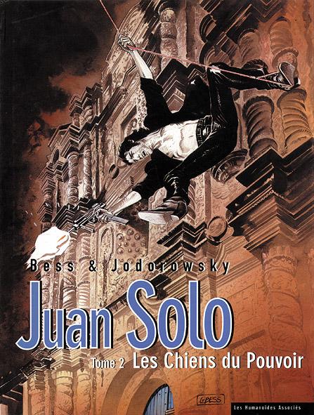 Juan Solo t.2 ; les chiens du pouvoir