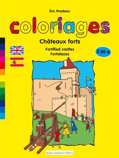 Chateaux forts ; fortified castles ; fortalezas