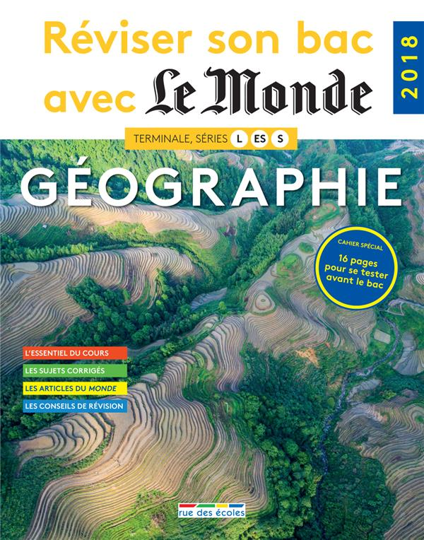 REVISER SON BAC AVEC LE MONDE ; géographie ; terminales L, ES, S (édition 2018)