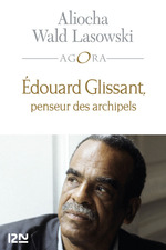 Vente Livre Numérique : Edouard Glissant, une introduction  - Aliocha WALD LASOWSKI