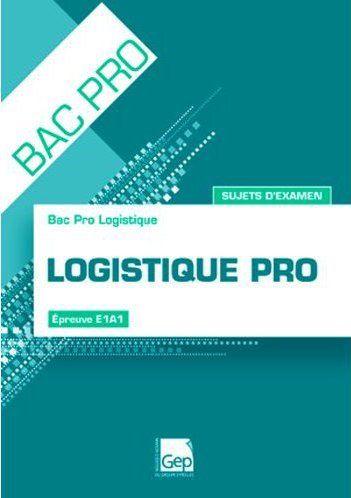 Logistique Pro ; Epreuve E2 ; Bac Pro Logistique ; Sujets D'Examen (3e Edition)