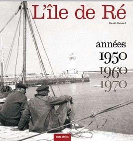 l'île de Ré ; années 1950, 1960, 1970