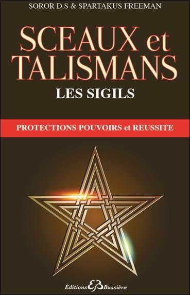 Les Sigils ; La Magie Du Xxi Siecle