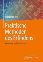 Praktische Methoden des Erfindens  - Wolfgang Hahnl