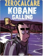 Kobane Calling - The First Trip