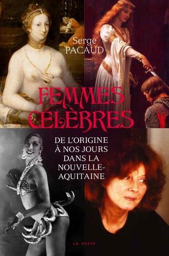 Femmes célèbres ; de l'origine à nos jours dans la Nouvelle-Aquitaine