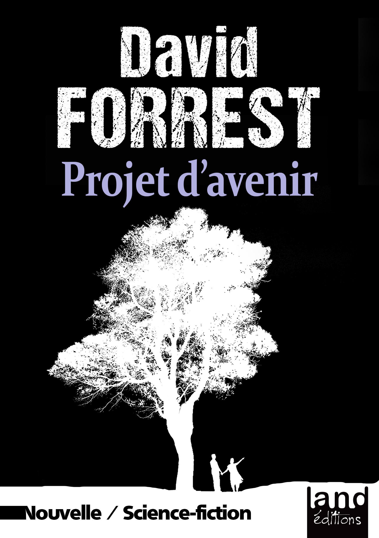 Projet d'avenir  - David Forrest