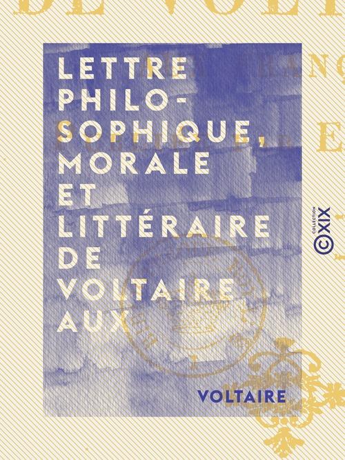 Lettre philosophique, morale et littéraire de Voltaire aux Français
