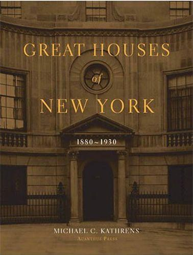 Great houses of New York ; 1880-1930