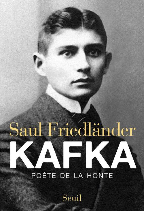 Kafka ; poète de la honte