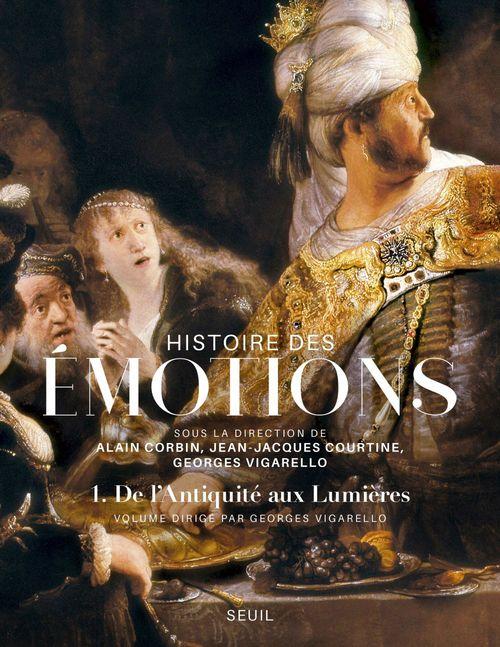 Histoire des émotions t.1 ; de l'Antiquité aux Lumières