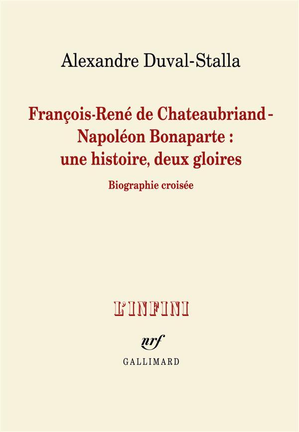 Francois-rene de chateaubriand - napoleon bonaparte : une histoire, deux gloires