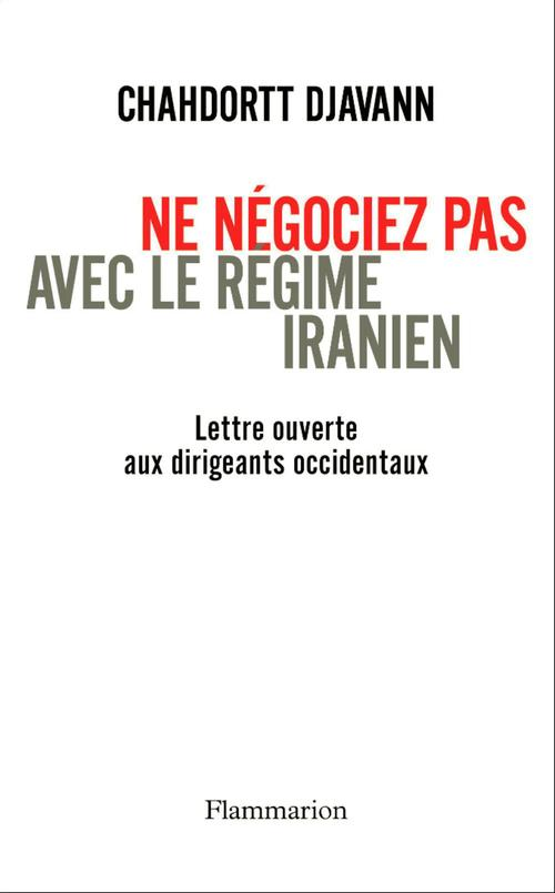 Ne négociez pas avec le régime iranien ; lettre ouverte aux dirigeants occidentaux