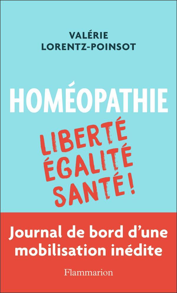 HOMEOPATHIE  -  LIBERTE, EGALITE, SANTE  -  JOURNAL DE BORD D'UNE MOBILISATION INEDITE