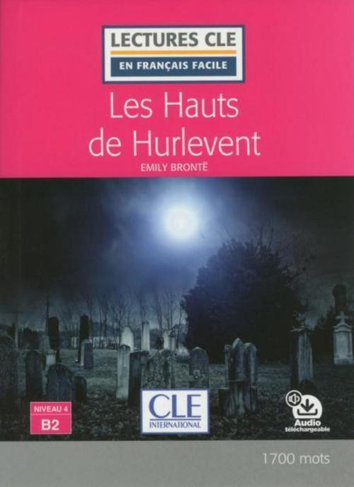 Les Hauts de Hurlevent lecture ; FLE ; niveau 4 ; B2 (édition 2018)
