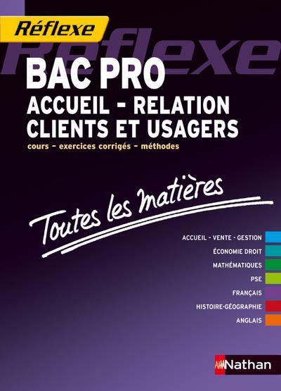 Reflexe T.18; Bac Pro Accueil, Relation Client Et Usagers ; Toutes Les Matieres