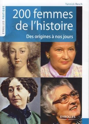 200 femmes de l'histoire ; des origines à nos jours