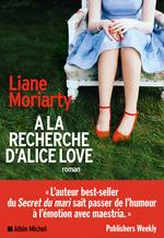Vente Livre Numérique : A la recherche d'Alice Love  - Liane Moriarty