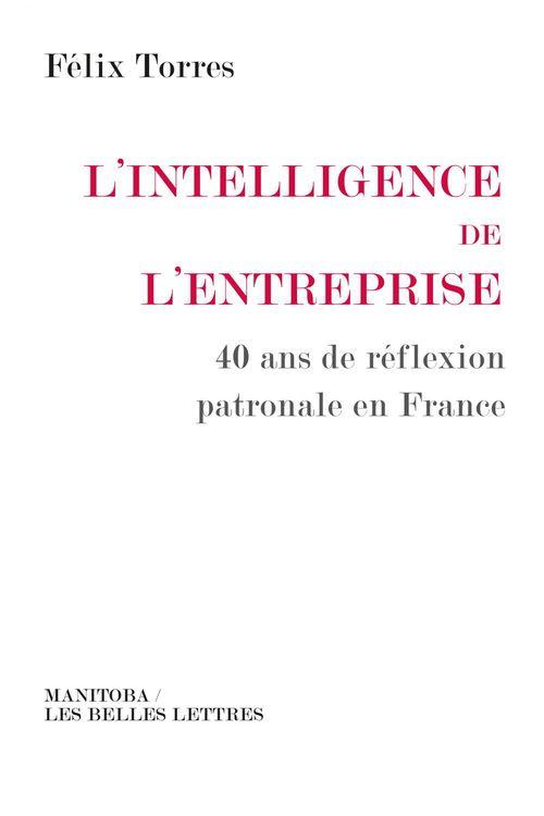L'intelligence de l'entreprise ; 40 ans de reflexion patronale en France