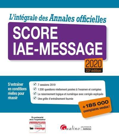 L'integrale des annales officielles Score IAE-Message (édition 2020)
