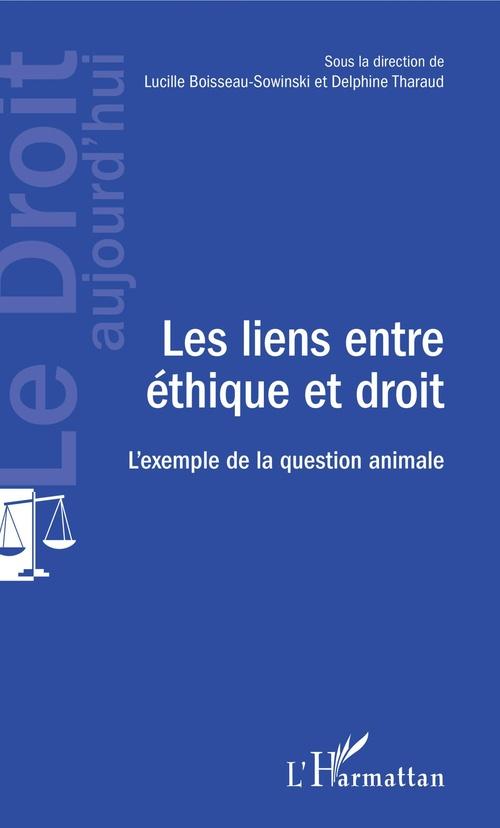 Les liens entre éthique et droit ; l'exemple de la question animale
