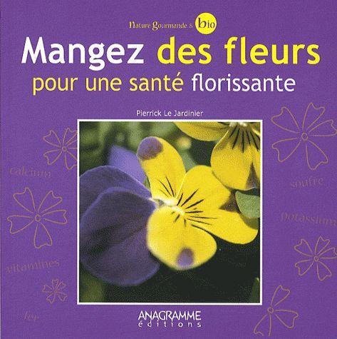 Mangez des fleurs pour une santé florssante