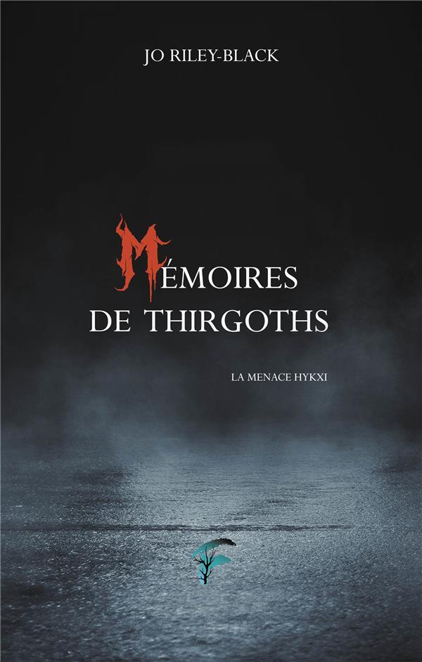 Mémoires de Thirgoths ; la menace Hykxi