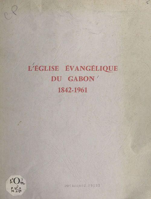 L'église évangélique du Gabon, 1842-1961