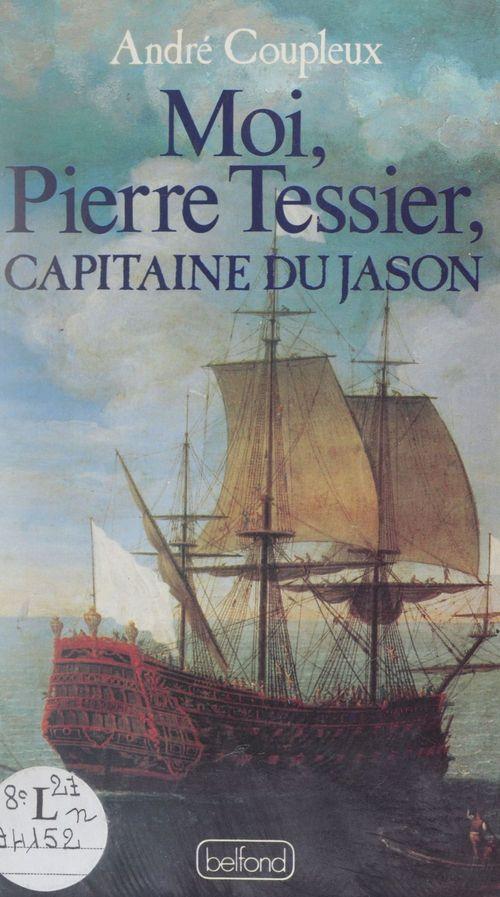 Moi, Pierre Tessier capitaine du Jason
