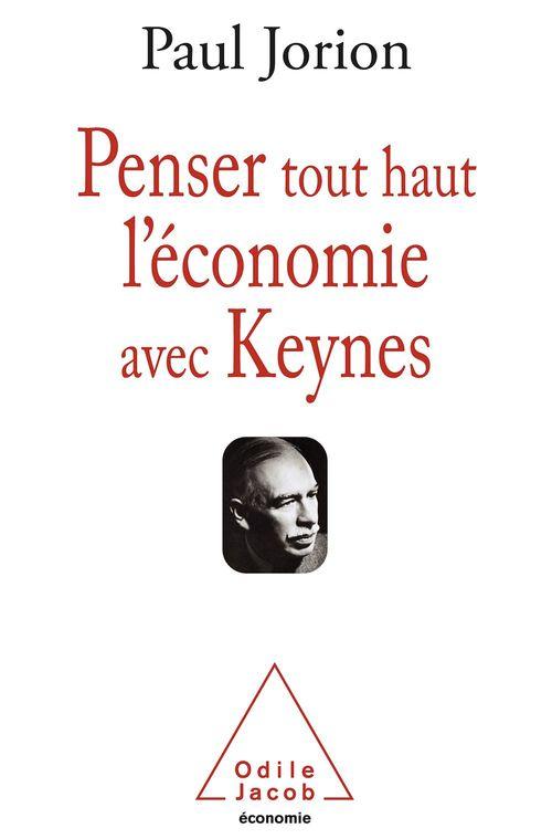 Penser tout haut l´économie avec Keynes