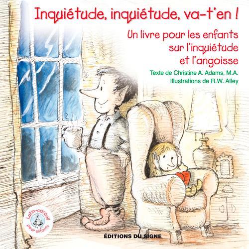 Inquiétude, inquiétude, va-t'en ! un livre pour les enfants sur l'inquiétude et l'angoisse