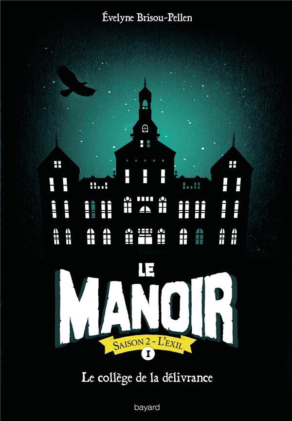 Le manoir - saison 2 ; l'exil T.1 ; le collège de la délivrance