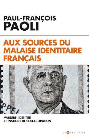 Aux sources du malaise identitaire français ; valeurs, identité et instinct de collaboration