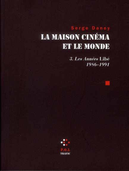 La maison cinéma et le monde t.3 ; les années lLibé 2 (1986-1991)