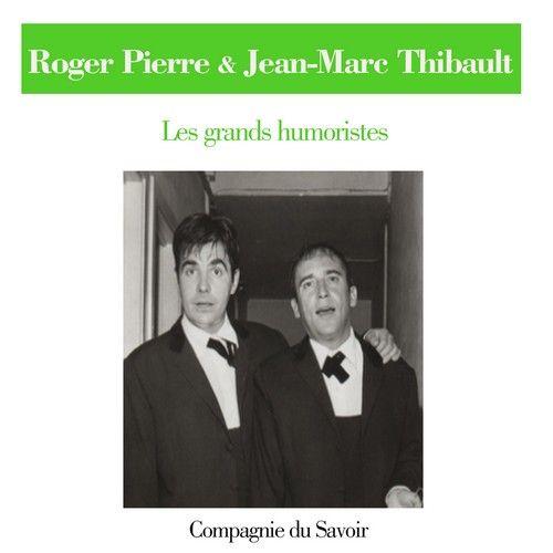 Roger Pierre et Jean-Marc Thibault