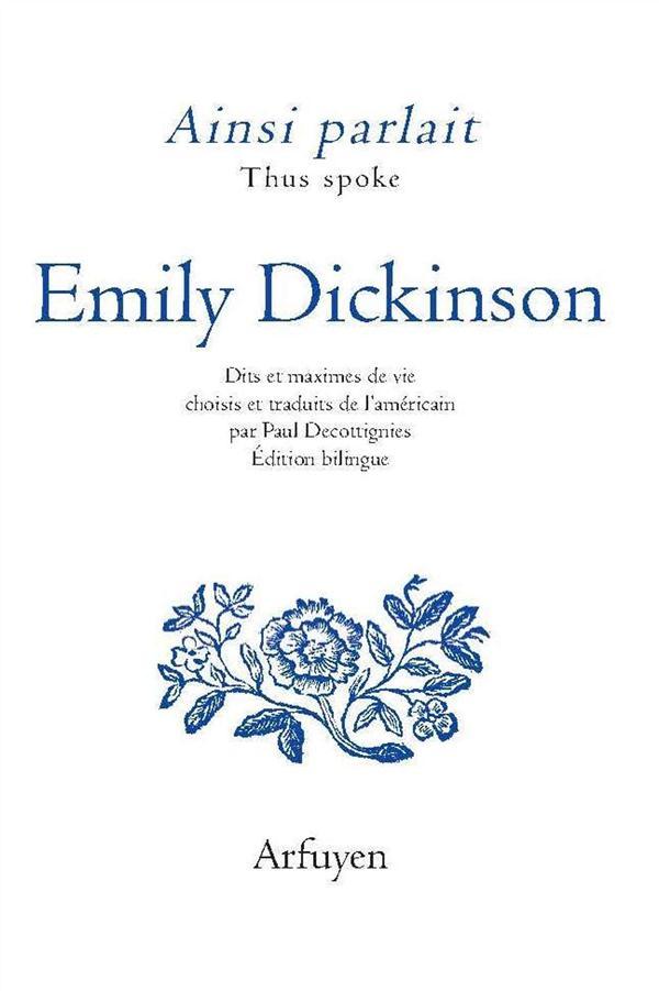 Ainsi Parlait ; Emily Dickinson