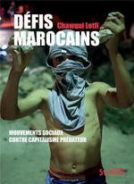 Couverture de Défis marocains ; mouvements sociaux contre capitalisme prédateur
